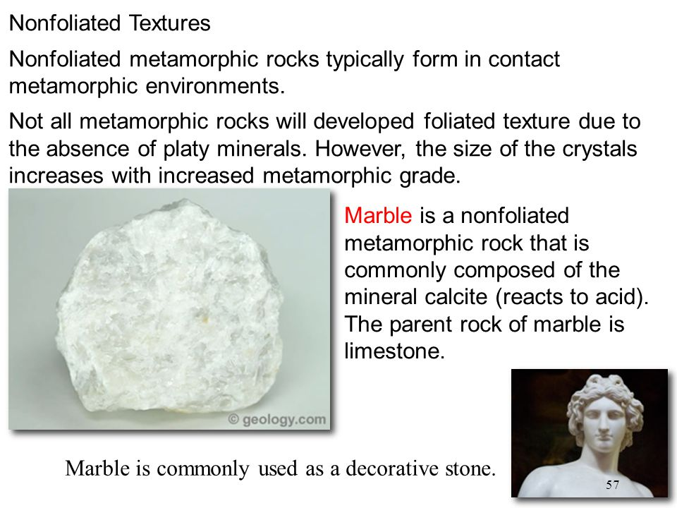 Marble is commonly used as a decorative stone.