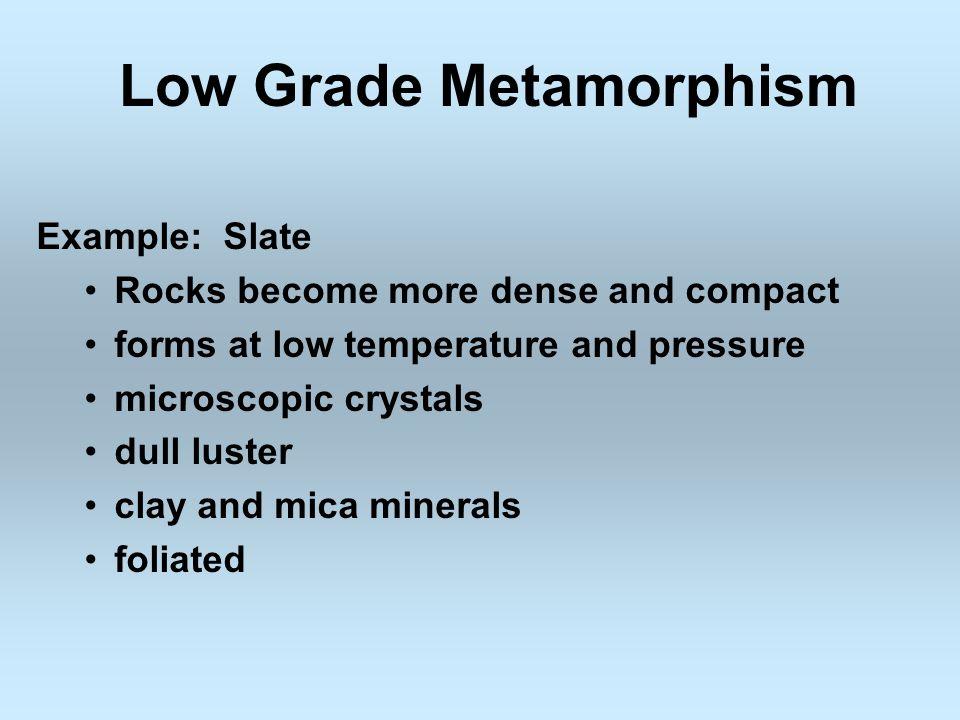 Low Grade Metamorphism