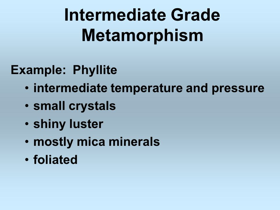 Intermediate Grade Metamorphism