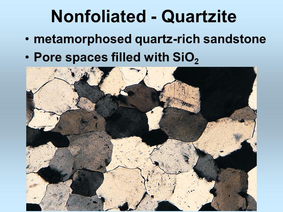 Nonfoliated - Quartzite