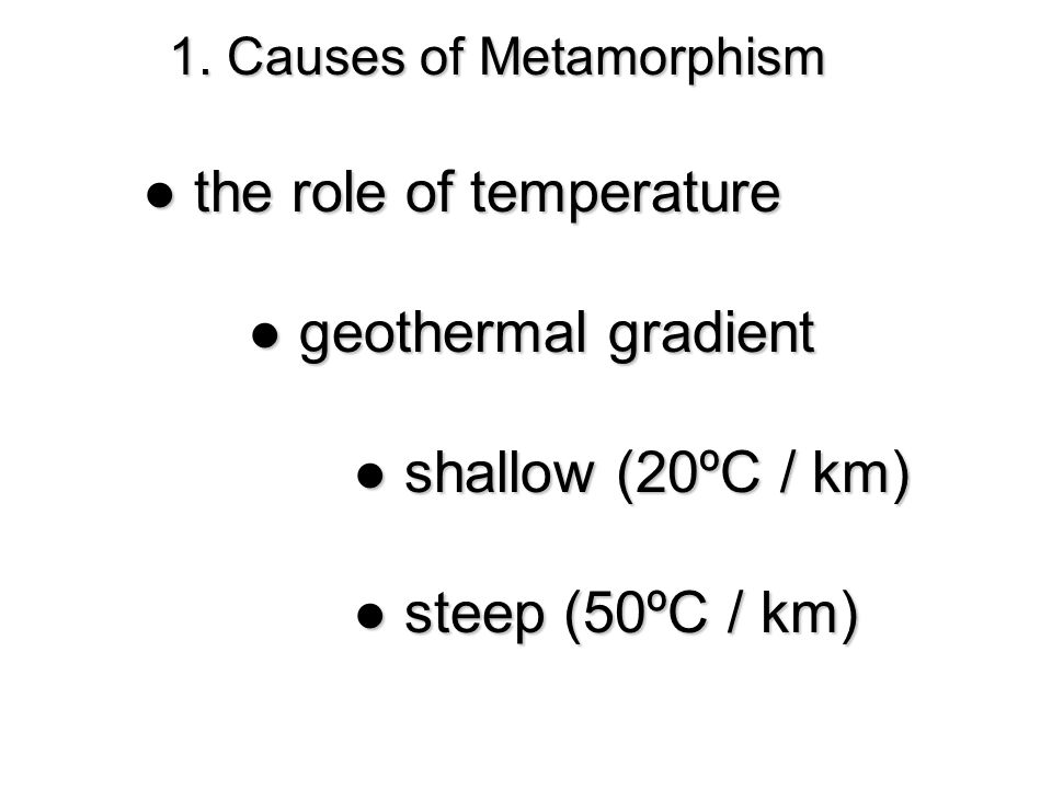 ● the role of temperature ● geothermal gradient ● shallow (20ºC / km)