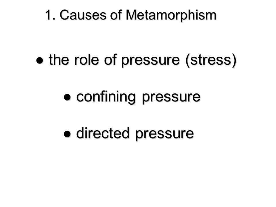 ● the role of pressure (stress) ● confining pressure