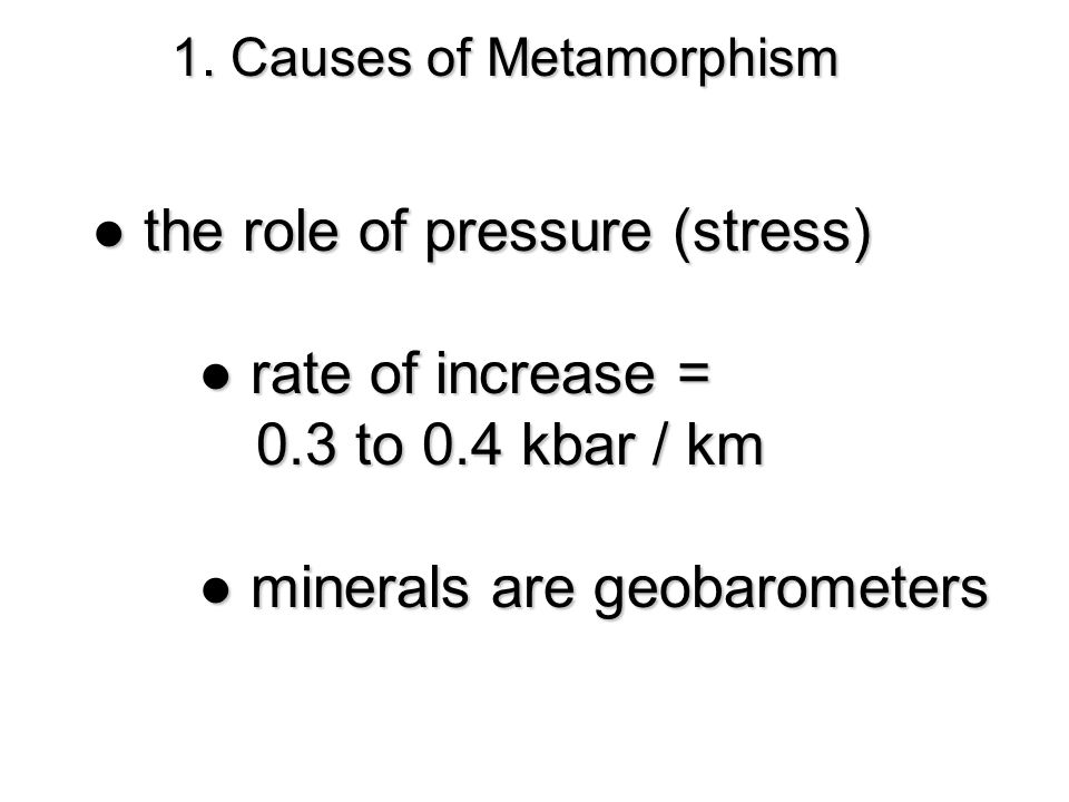 ● the role of pressure (stress) ● rate of increase =