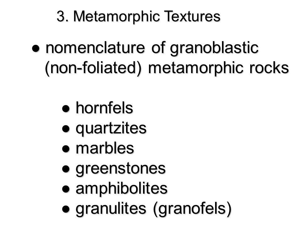 ● nomenclature of granoblastic (non-foliated) metamorphic rocks