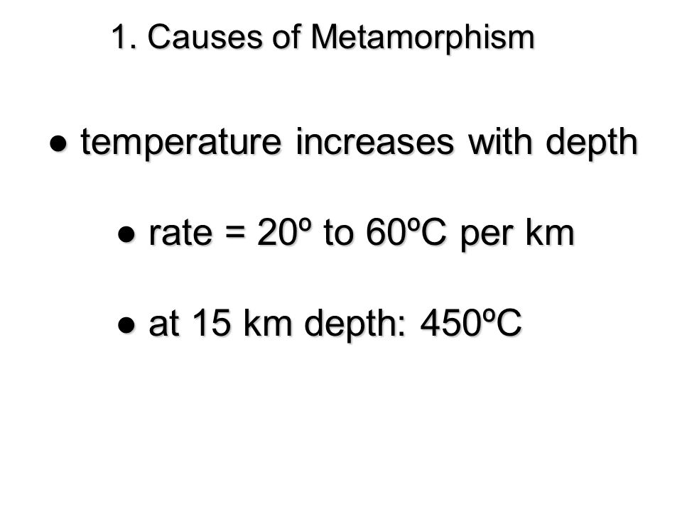 ● temperature increases with depth ● rate = 20º to 60ºC per km