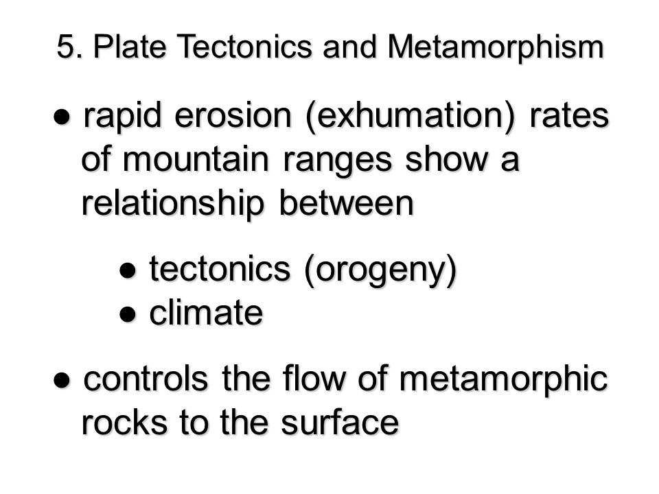 ● rapid erosion (exhumation) rates of mountain ranges show a