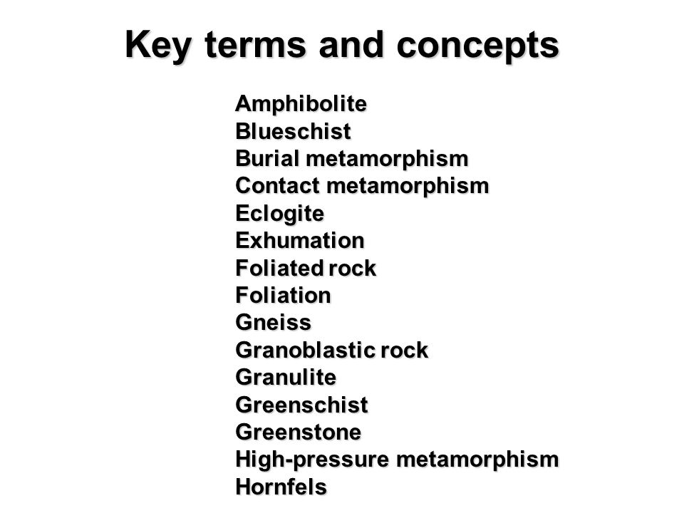Key terms and concepts Blueschist Burial metamorphism
