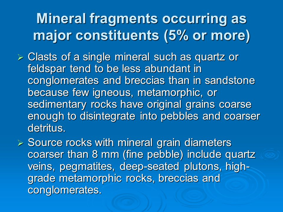 Mineral fragments occurring as major constituents (5% or more)