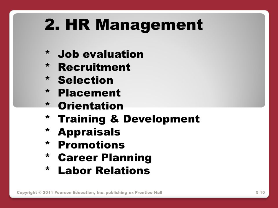 2. HR Management * Job evaluation * Recruitment * Selection