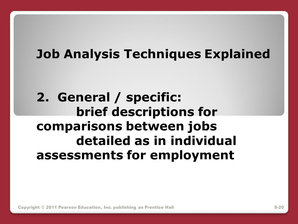 Job Analysis Techniques Explained 2. General / specific: