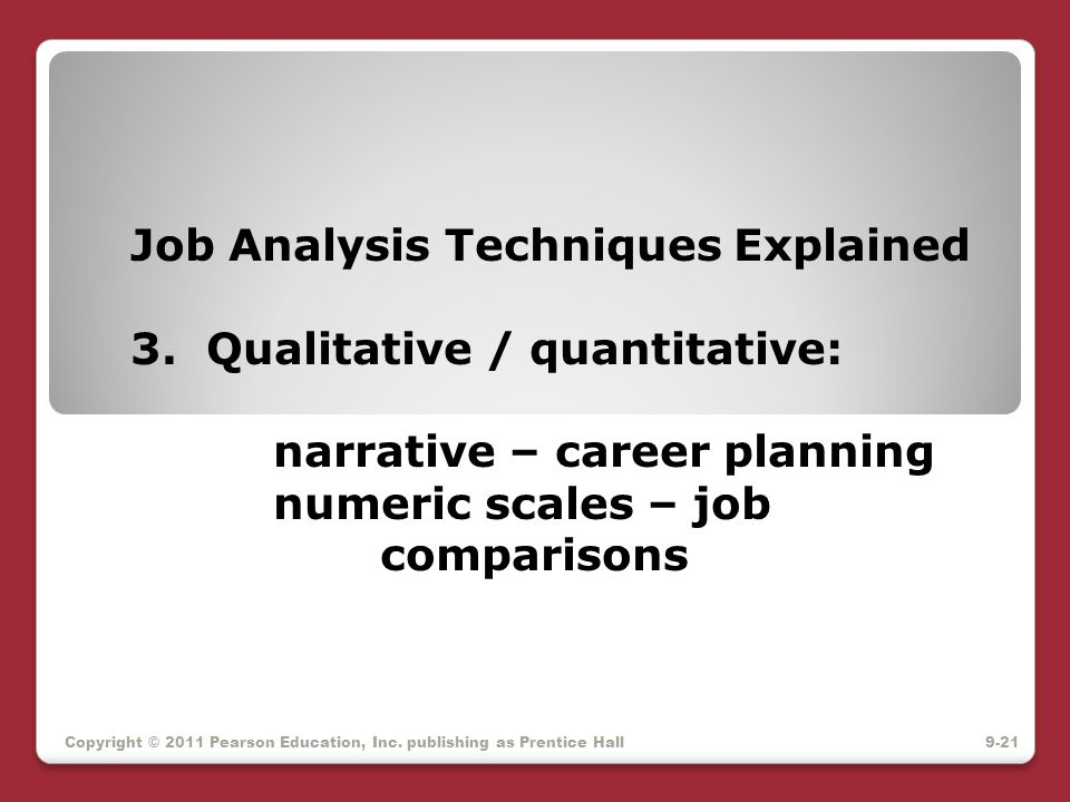 Job Analysis Techniques Explained 3. Qualitative / quantitative: