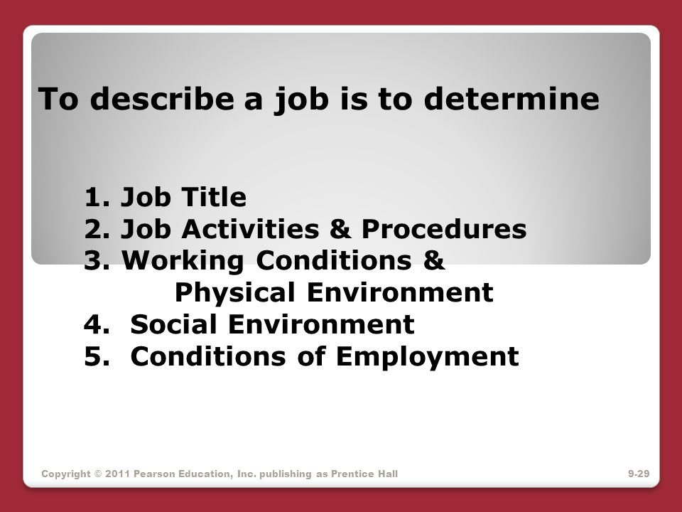 To describe a job is to determine 1. Job Title 2