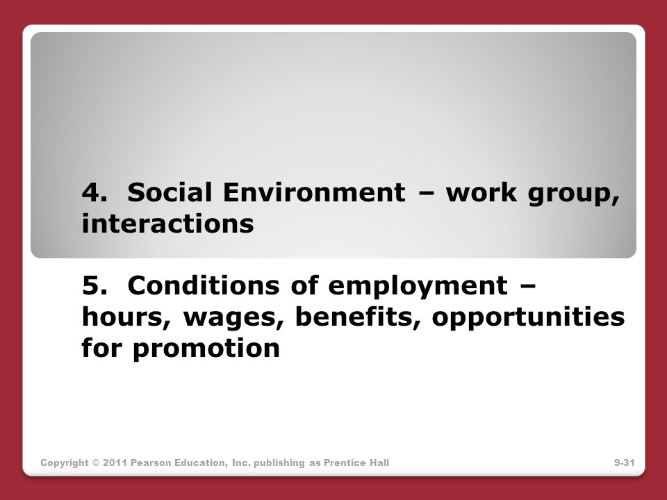 4. Social Environment – work group, interactions 5