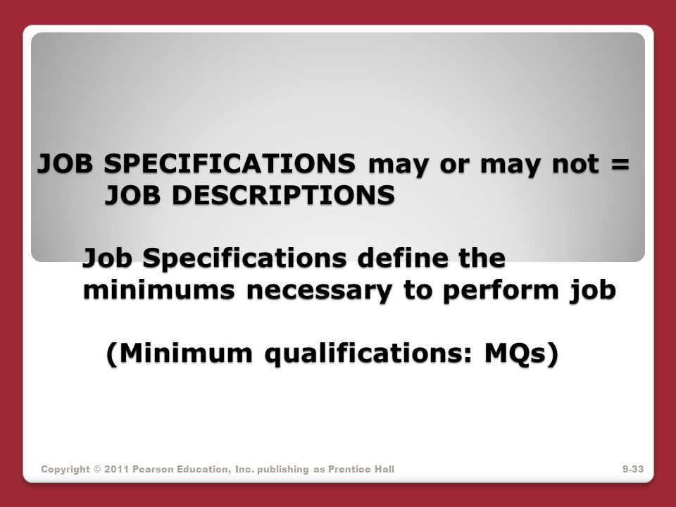 JOB SPECIFICATIONS may or may not =