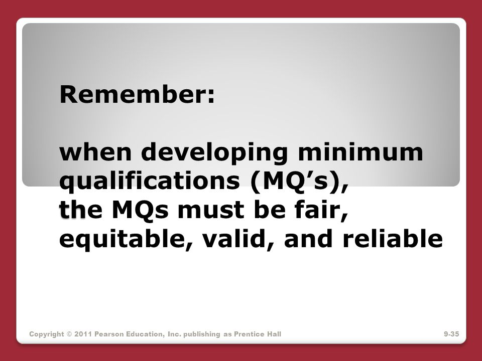 Remember: when developing minimum qualifications (MQ's), the MQs must be fair, equitable, valid, and reliable