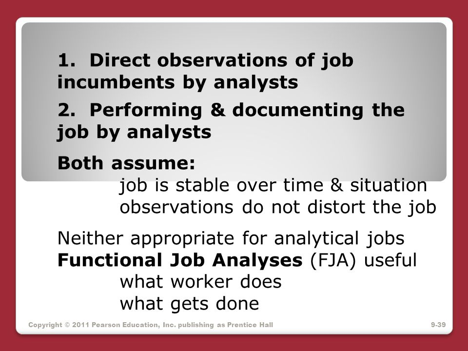 1. Direct observations of job incumbents by analysts. 2