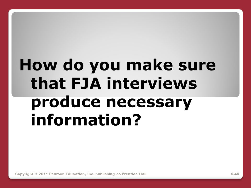 How do you make sure that FJA interviews produce necessary information