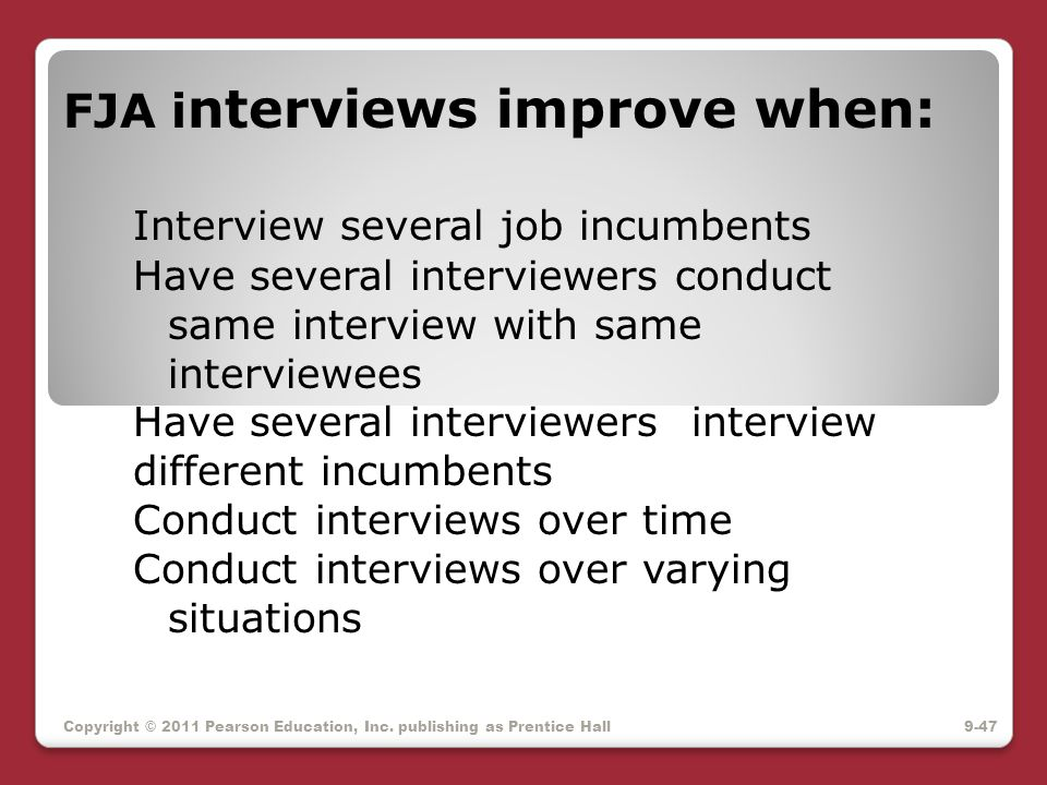 FJA interviews improve when: Interview several job incumbents