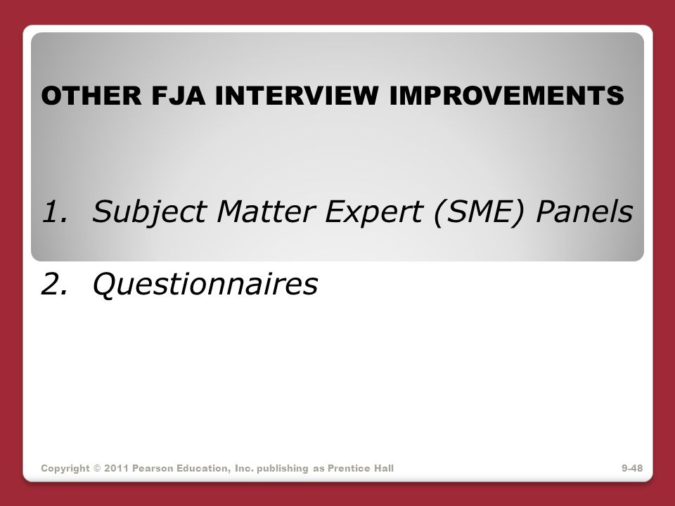 1. Subject Matter Expert (SME) Panels 2. Questionnaires