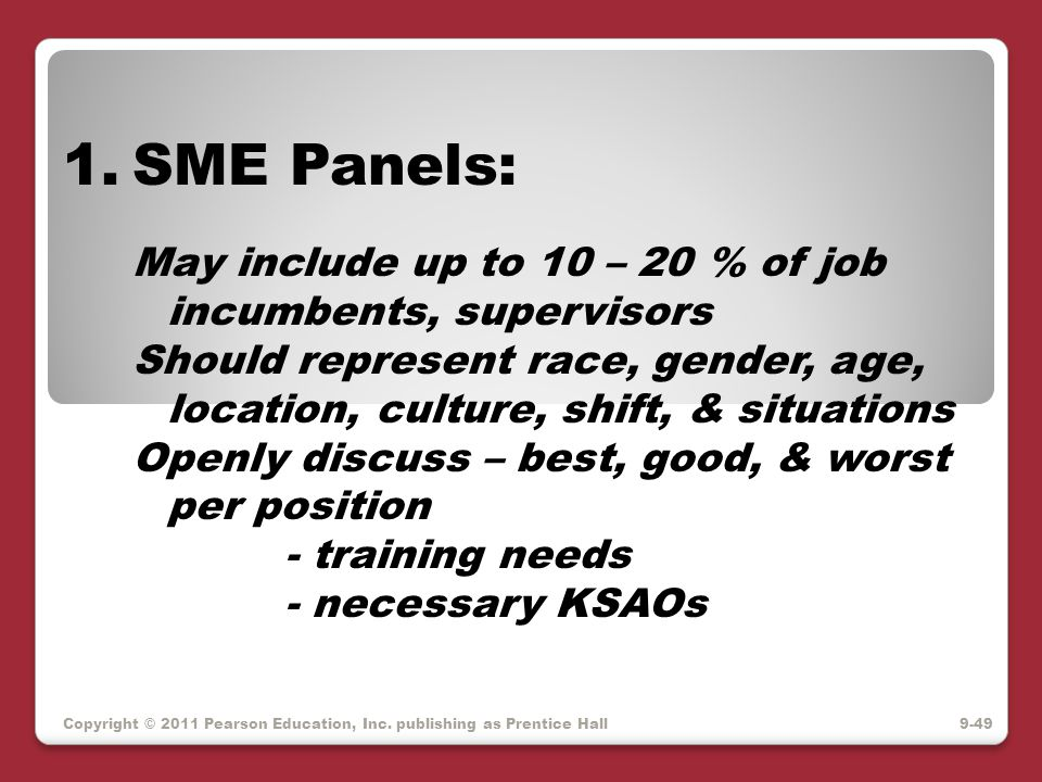 SME Panels: May include up to 10 – 20 % of job incumbents, supervisors.