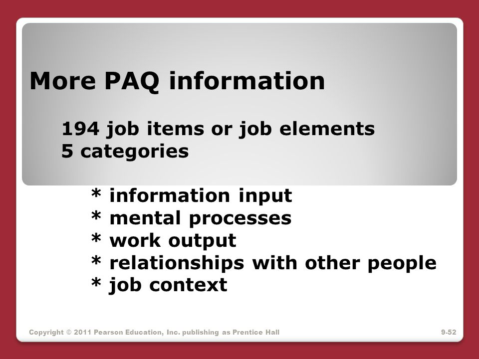More PAQ information 194 job items or job elements 5 categories