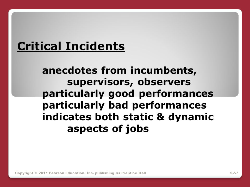 Critical Incidents anecdotes from incumbents, supervisors, observers