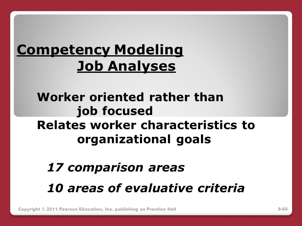Competency Modeling. Job Analyses Worker oriented rather than