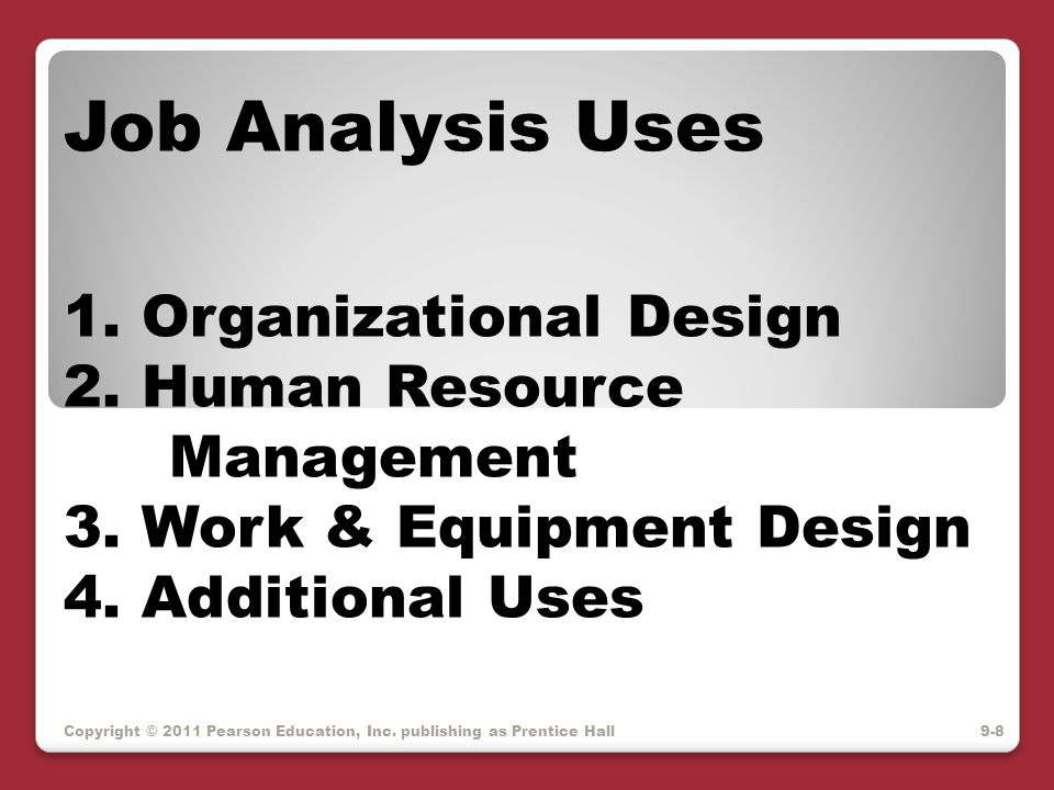 Job Analysis Uses 1. Organizational Design