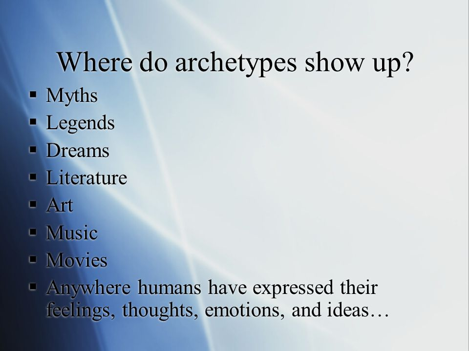 Where do archetypes show up