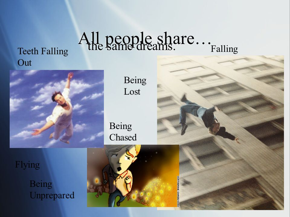 All people share… the same dreams. Falling Teeth Falling Out