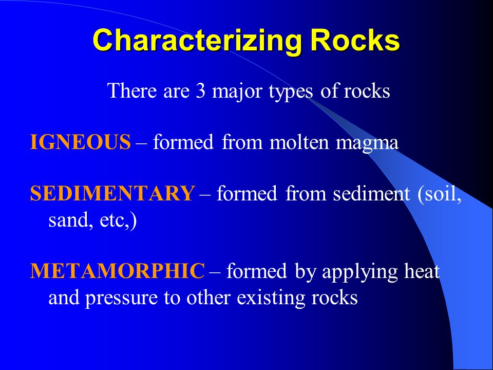 There are 3 major types of rocks