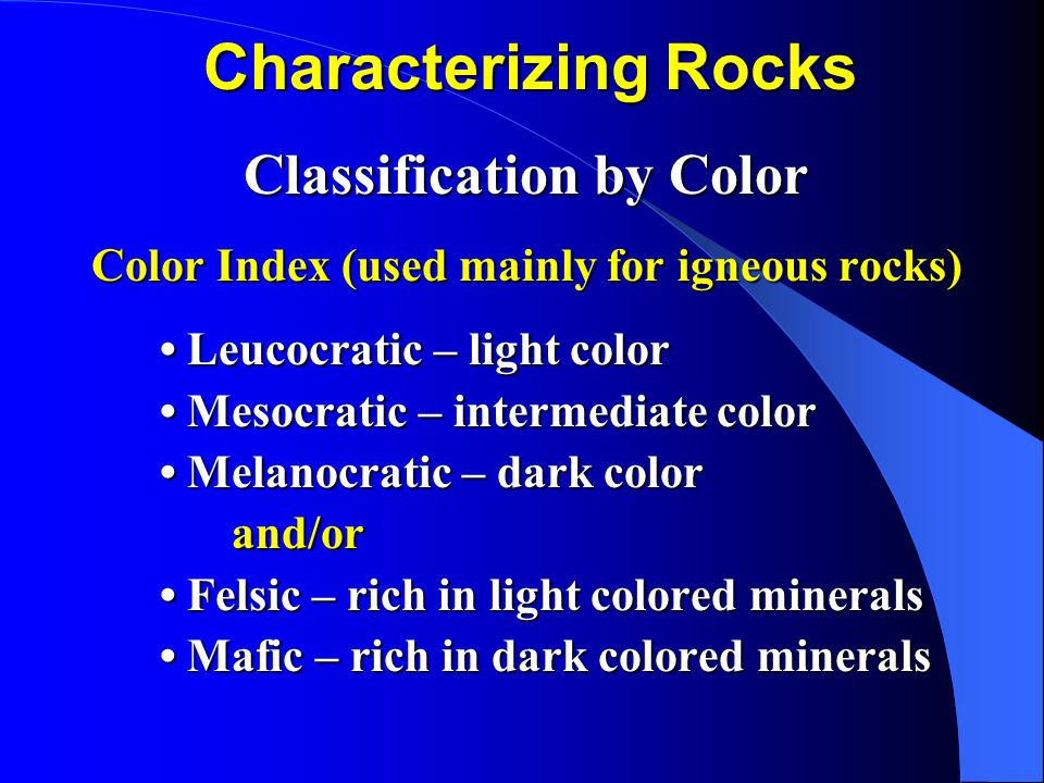 Classification by Color Color Index (used mainly for igneous rocks)