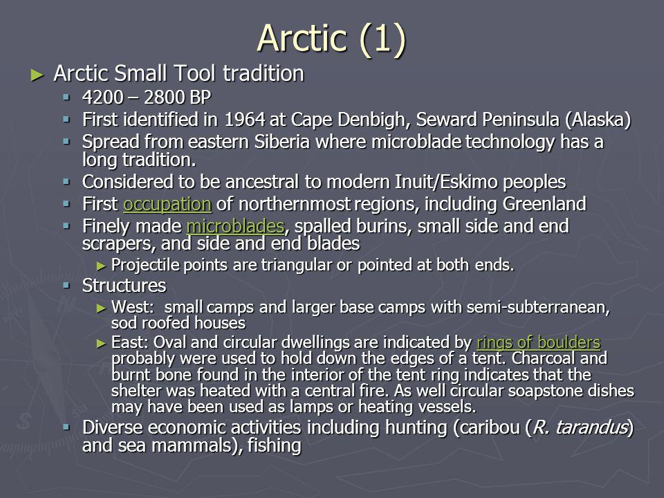 Arctic (1) Arctic Small Tool tradition 4200 – 2800 BP