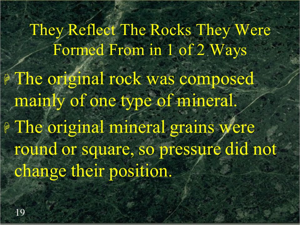 They Reflect The Rocks They Were Formed From in 1 of 2 Ways