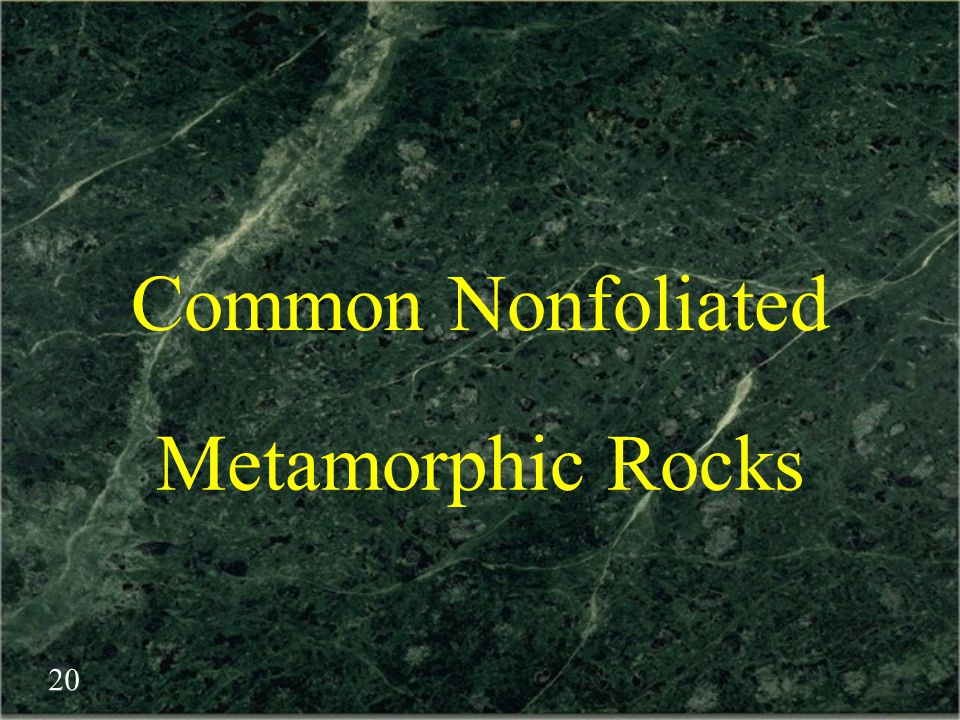 Common Nonfoliated Metamorphic Rocks