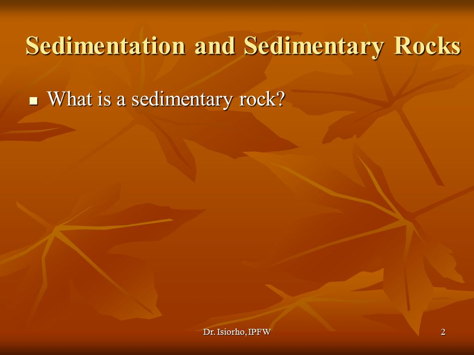 Sedimentation and Sedimentary Rocks