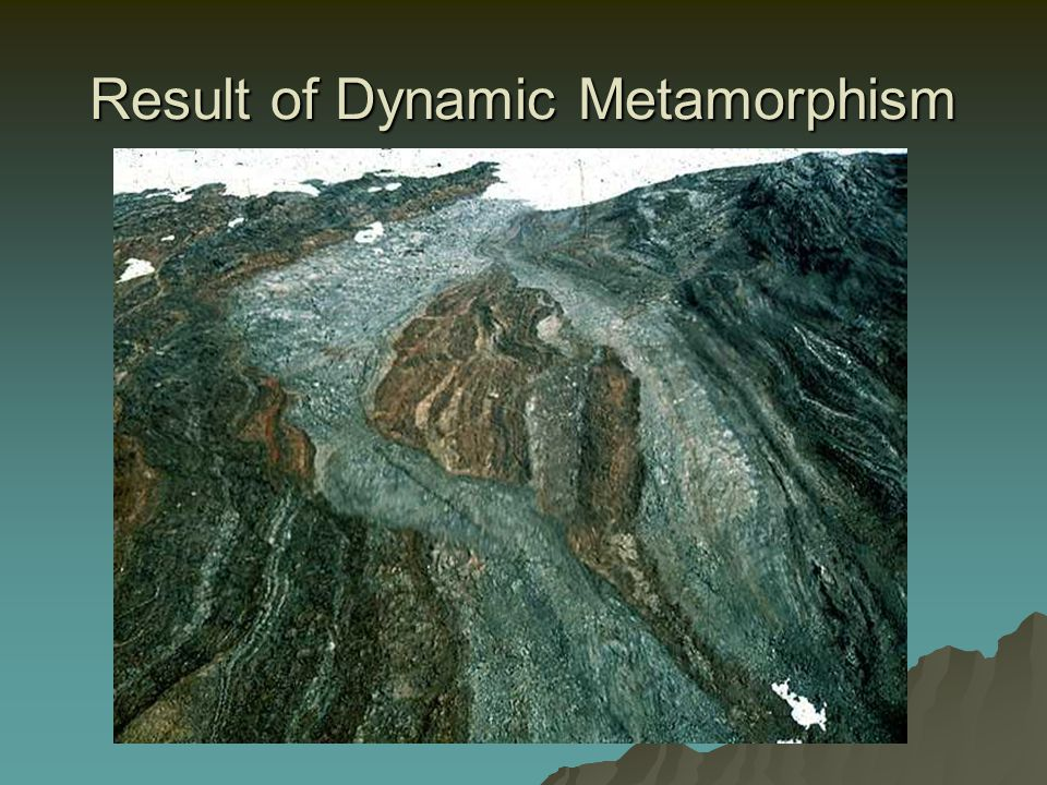 Result of Dynamic Metamorphism