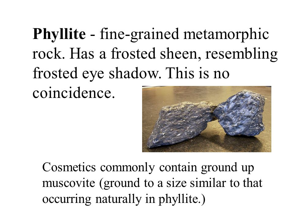Phyllite - fine-grained metamorphic rock