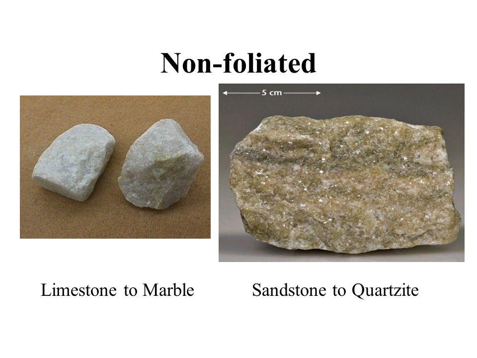 Non-foliated Limestone to Marble Sandstone to Quartzite