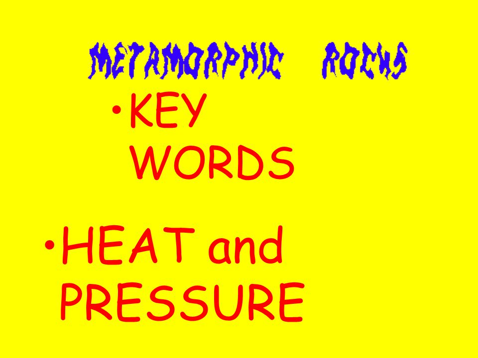 KEY WORDS HEAT and PRESSURE