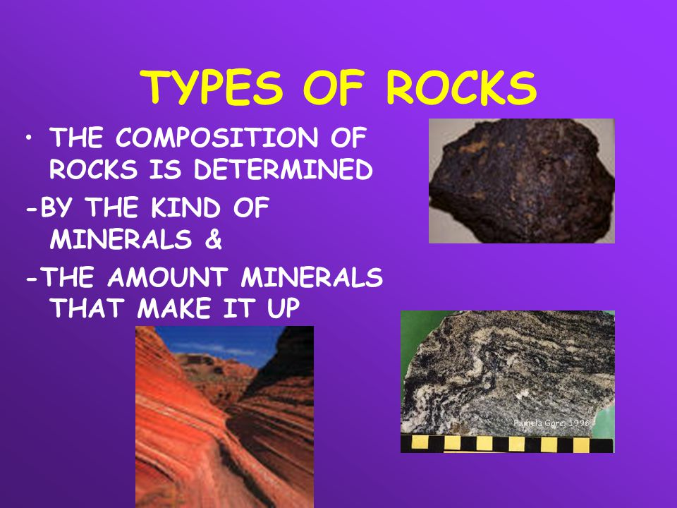 TYPES OF ROCKS THE COMPOSITION OF ROCKS IS DETERMINED
