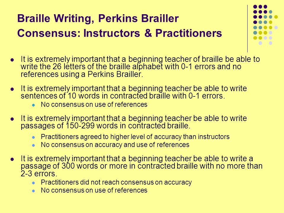 Braille Writing, Perkins Brailler Consensus: Instructors & Practitioners