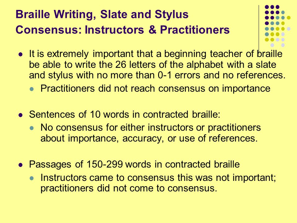 Braille Writing, Slate and Stylus Consensus: Instructors & Practitioners