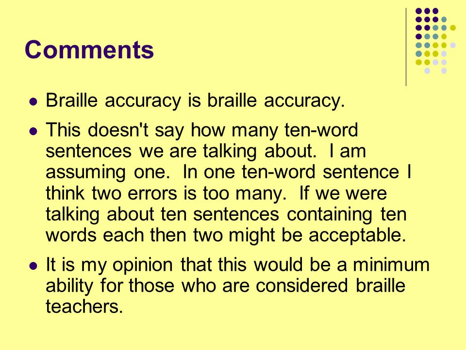 Comments Braille accuracy is braille accuracy.