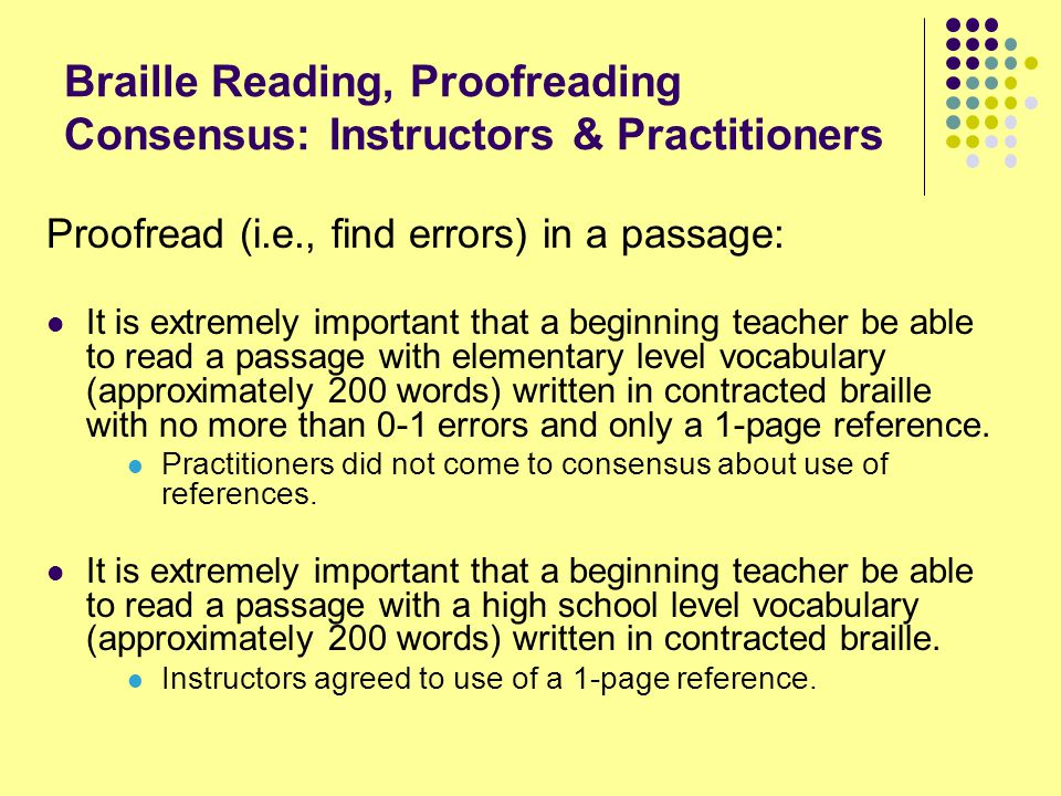 Braille Reading, Proofreading Consensus: Instructors & Practitioners