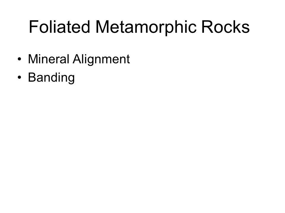 Foliated Metamorphic Rocks