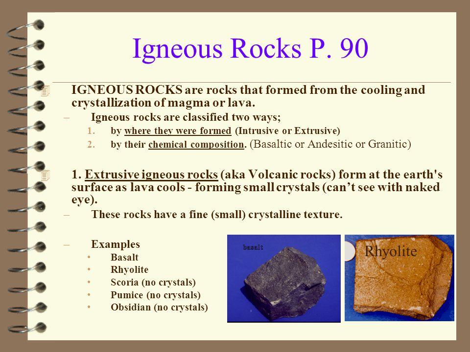 Igneous Rocks P. 90 Rhyolite