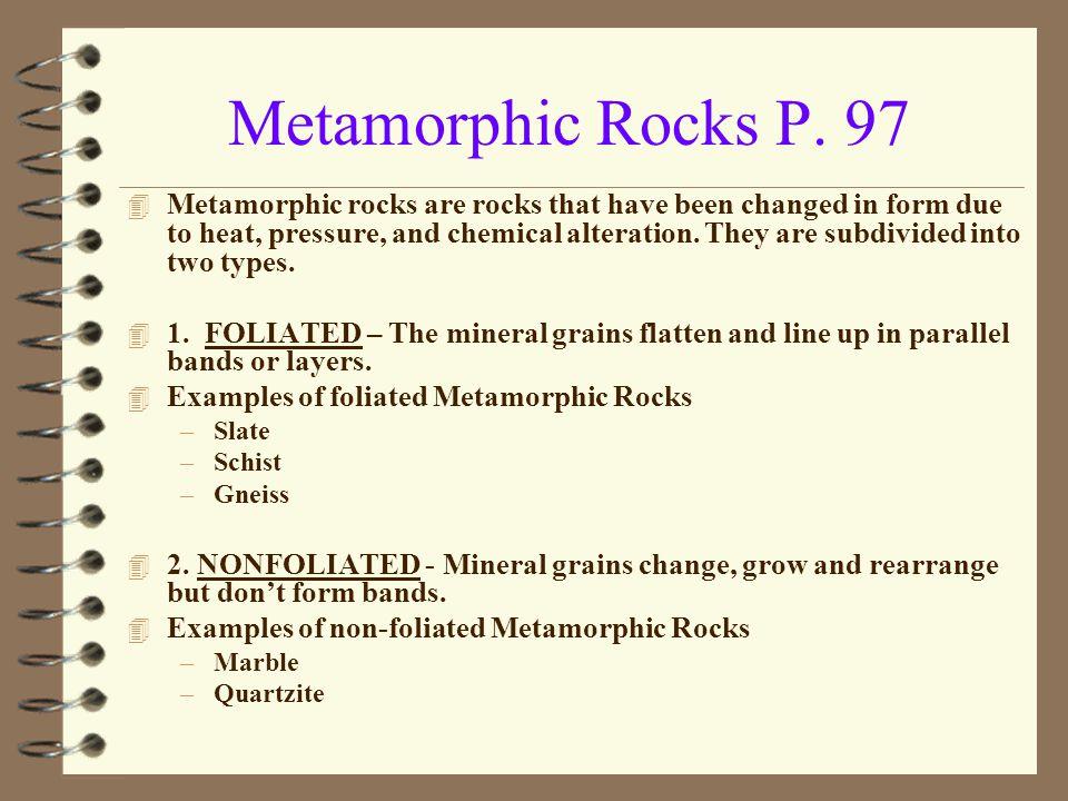 Metamorphic Rocks P. 97