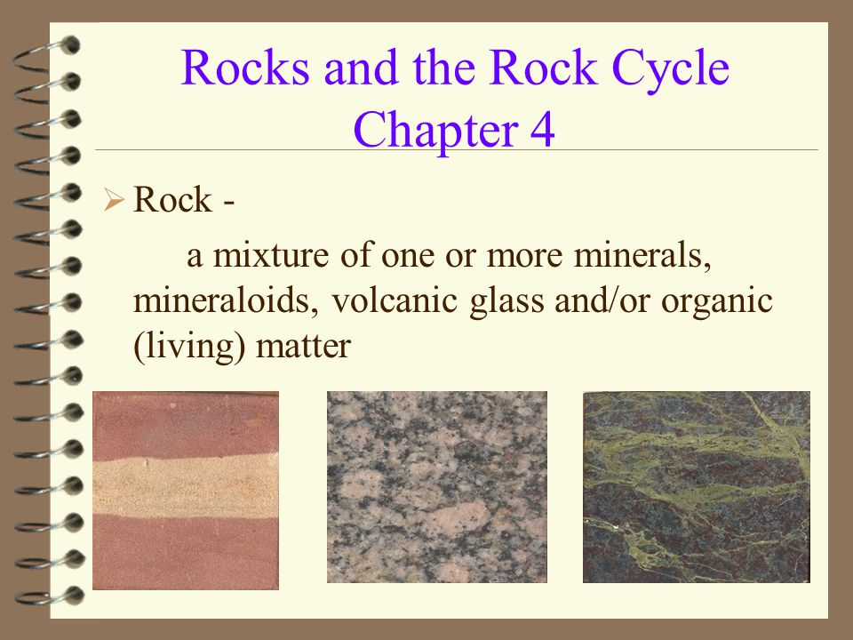 Rocks and the Rock Cycle Chapter 4