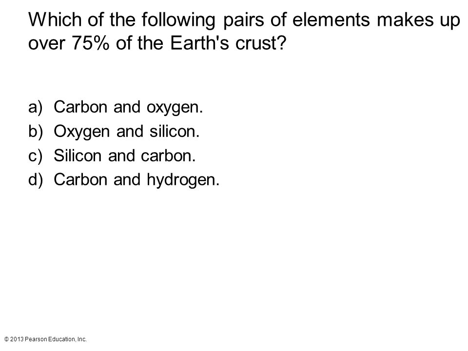 Which of the following pairs of elements makes up over 75% of the Earth s crust